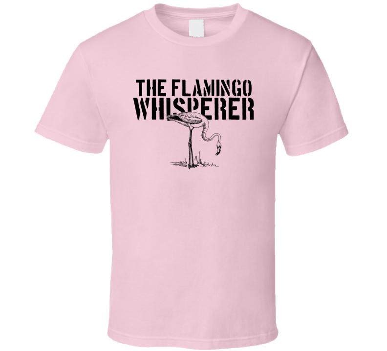 The Flamingo Whisperer Animal Bird T Shirt