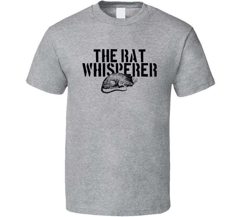 The Rat Whisperer Animal Mammal T Shirt
