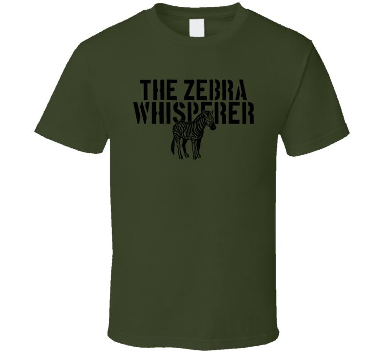 The Zebra Whisperer African Animal Mammal T Shirt