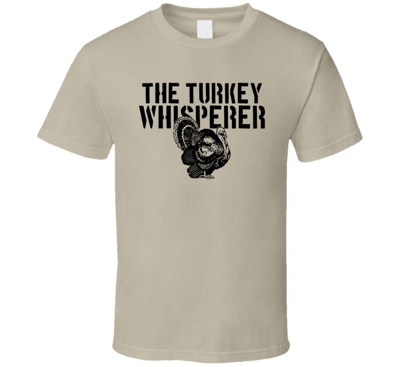 The Turkey Whisperer Animal Bird T Shirt