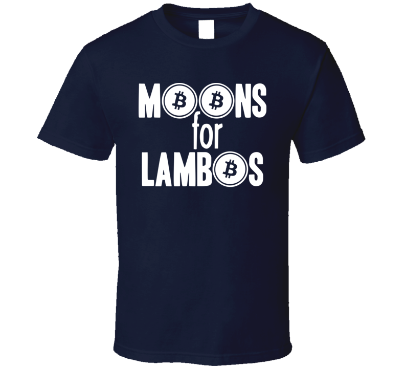 Moons For Bitcoin Cryptocurrecny Blockchain Geek T Shirt