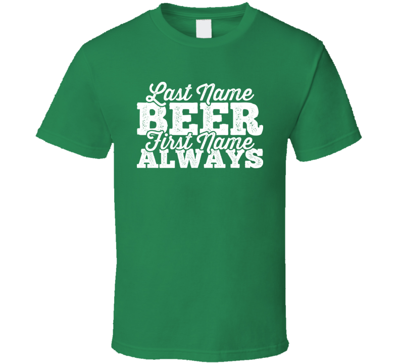 Last Name Beer First Name Always Drinking Pub Bar T Shirt