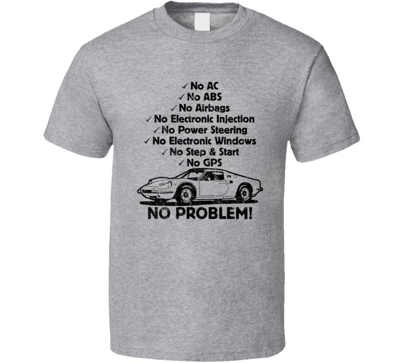 1968 Ferrari Dino No Problem Vintage Car T Shirt