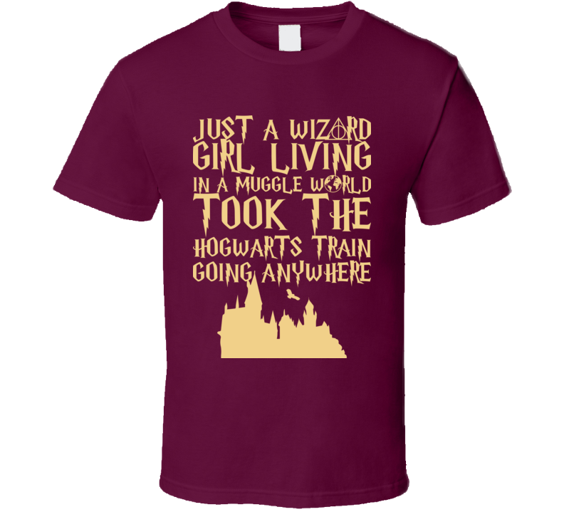 Just A Wizard Girl Living In A Muggle World Harry Potter T Shirt