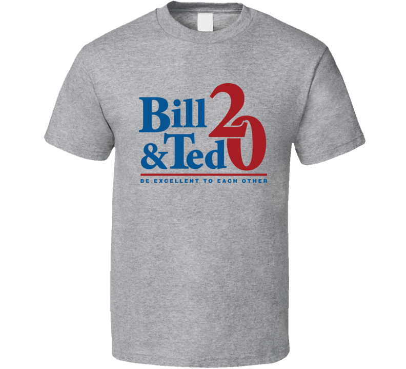 Bill And Ted 20 Be Excellent To Each Other T Shirt