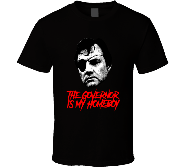 The Governor Is My Homeboy Walking Dead Villain T Shirt