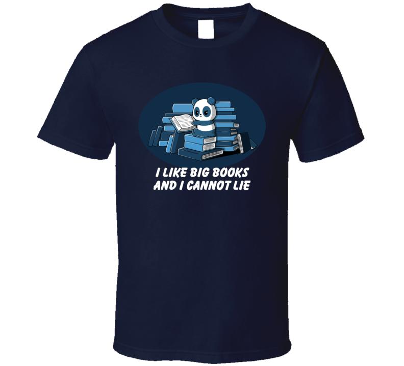 I Like Big Books And I Cannot Lie Book Worm Bear T Shirt