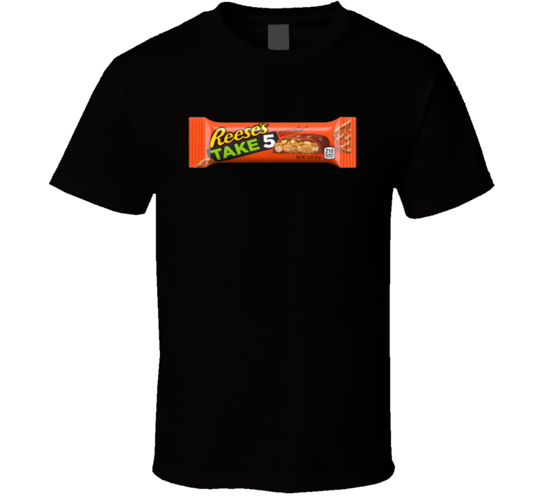 Reeses Take 5 Chocolate Bar Snack Food Lover T Shirt