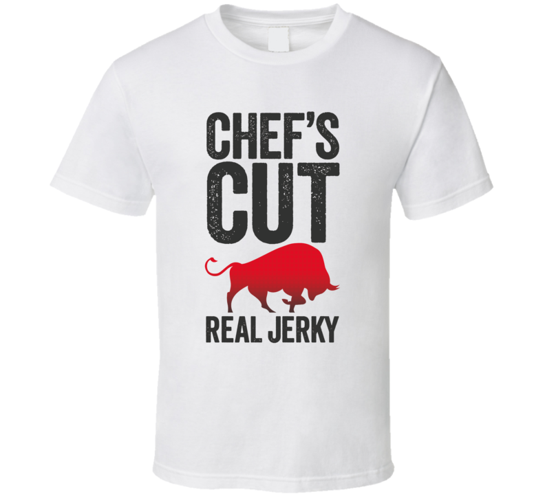 Chefs Cut Real Beef Jerky Snack T Shirt