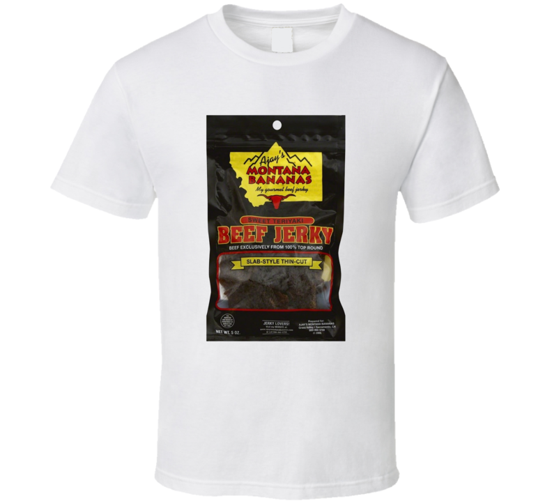 Ajays Montana Bananas Beef Jerky Snack T Shirt