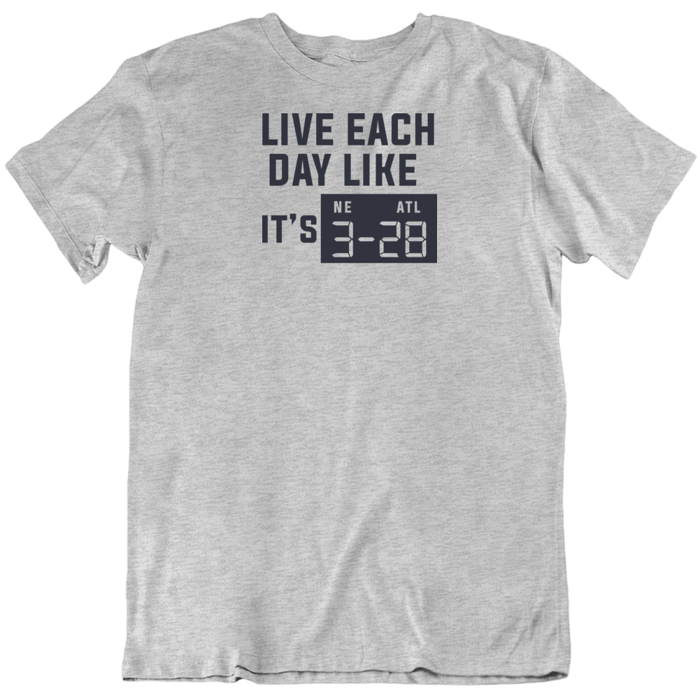 Live Each Day Like It's Superbowl New England Vs Atlanta T Shirt