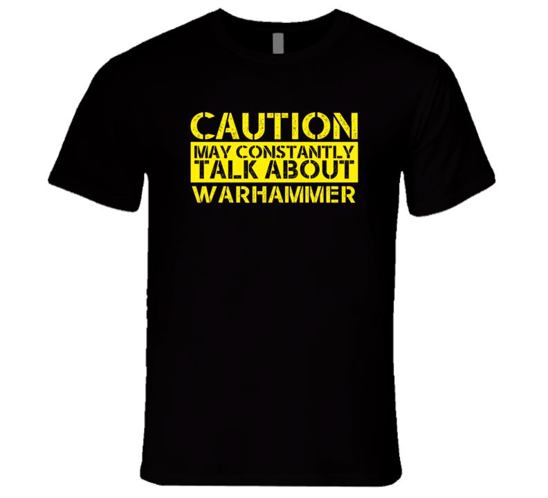 Warhammer Warning May Talk About Sport Hobby Unisex T Shirt