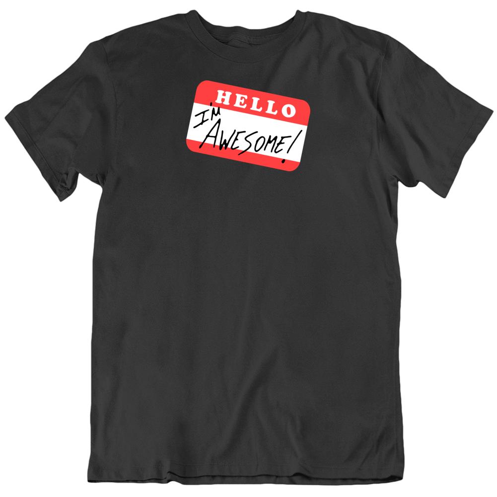 Hello I'm Awesome T Shirt