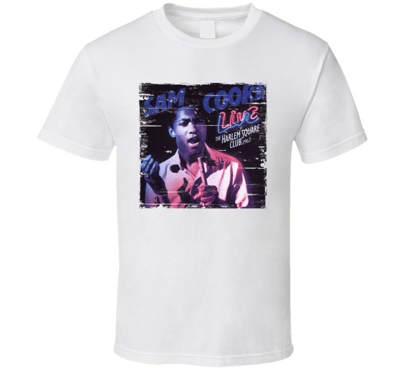 Sam Cooke Live At The Harlem Square Club 1963 Album Cover Distressed Image T Shirt