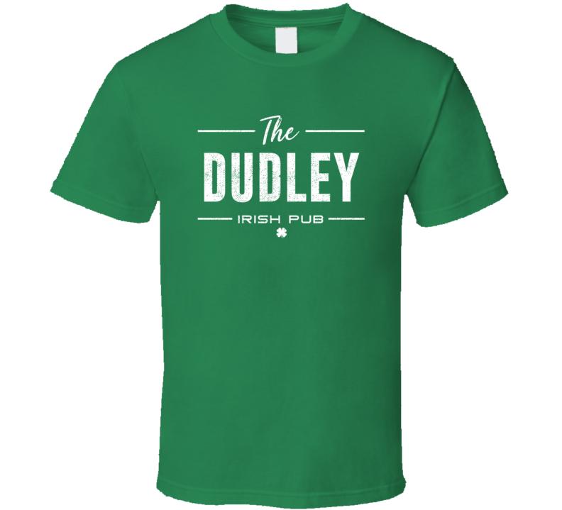 Dudley Irish Pub St Patrick's Day Custom Last Name Beer Party T Shirt