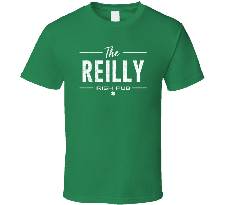 Reilly Irish Pub St Patrick's Day Custom Last Name Beer Party T Shirt