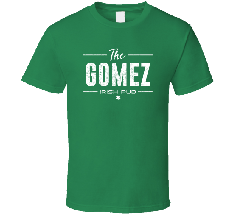 Gomez Irish Pub St Patrick's Day Custom Last Name Beer Party T Shirt