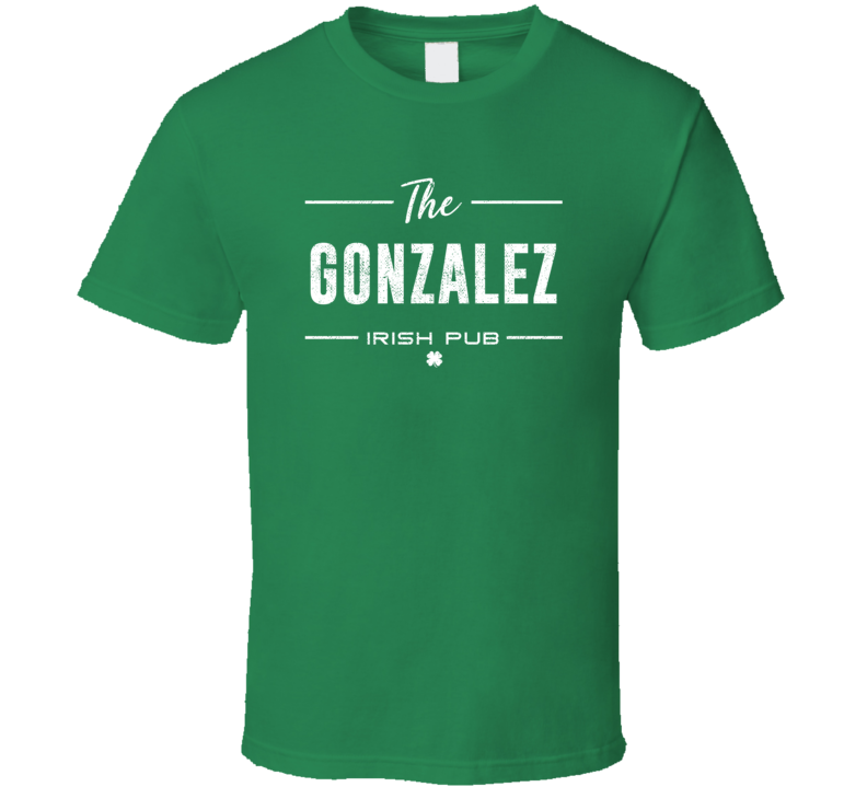 Gonzalez Irish Pub St Patrick's Day Custom Last Name Beer Party T Shirt