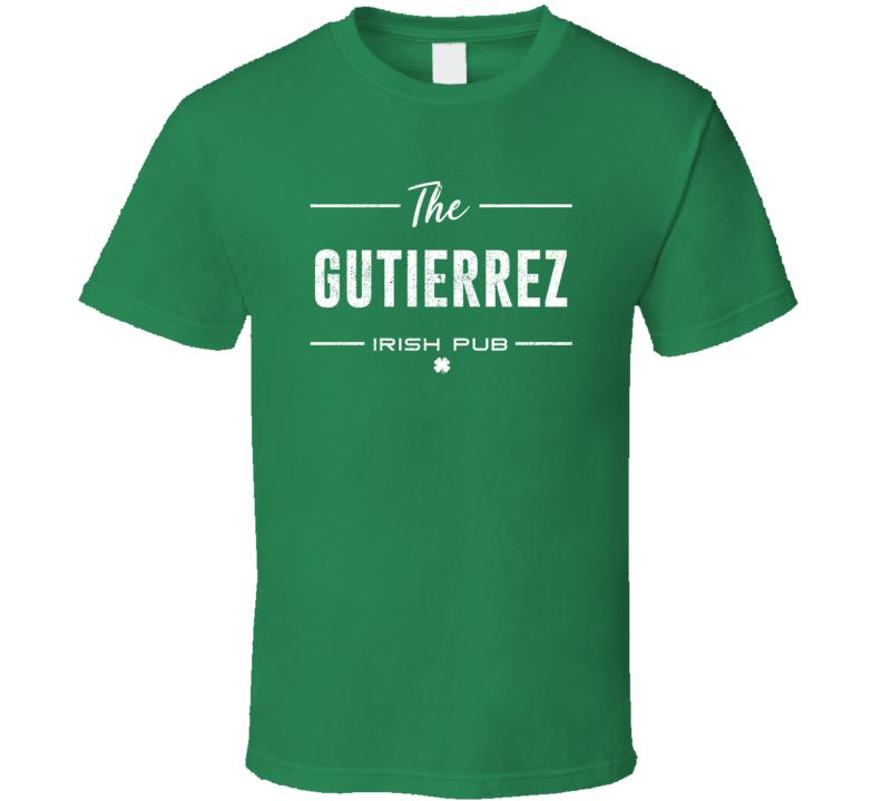 Gutierrez Irish Pub St Patrick's Day Custom Last Name Beer Party T Shirt