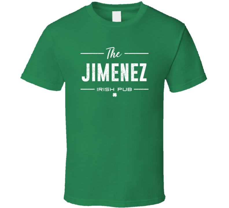 Jimenez Irish Pub St Patrick's Day Custom Last Name Beer Party T Shirt