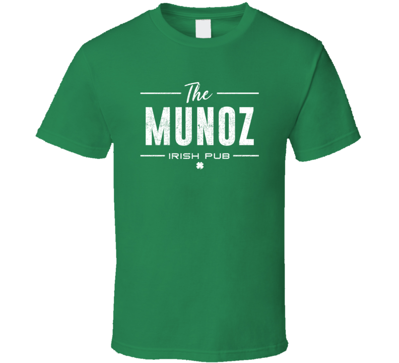 Munoz Irish Pub St Patrick's Day Custom Last Name Beer Party T Shirt