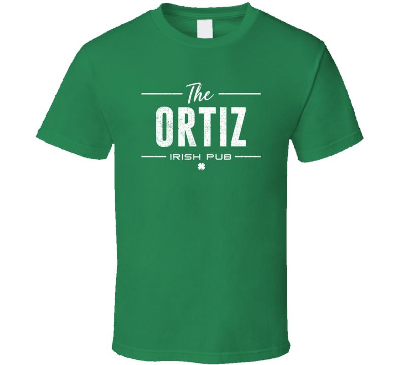 Ortiz Irish Pub St Patrick's Day Custom Last Name Beer Party T Shirt