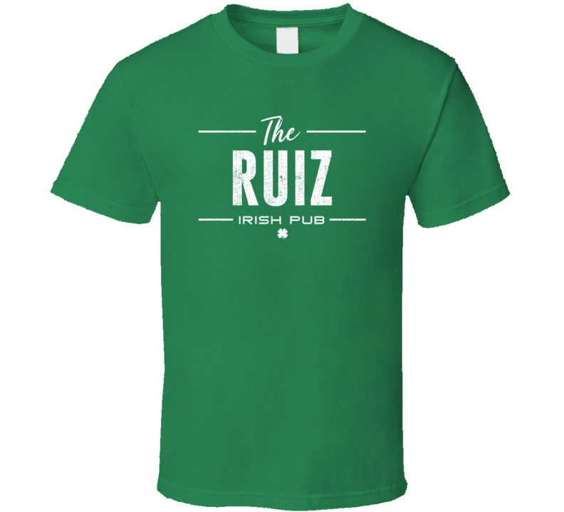 Ruiz Irish Pub St Patrick's Day Custom Last Name Beer Party T Shirt