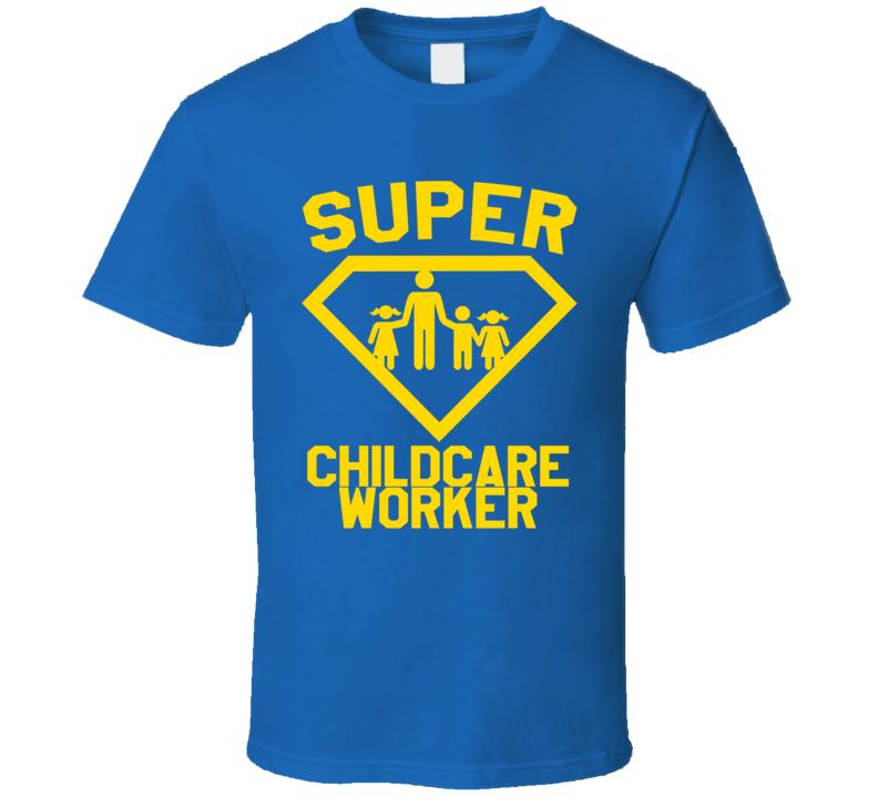Super Childcare Worker Job Occupation Logo Superhero Co-worker Gift T Shirt