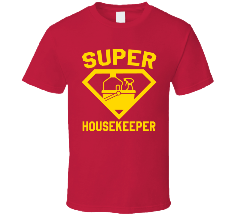 Super Housekeeper Job Occupation Logo Superhero Co-worker Gift T Shirt