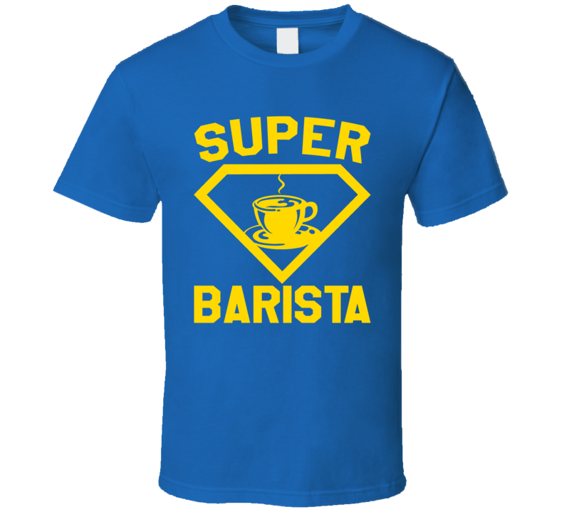 Super Barista Coffee Tea Job Occupation Logo Superhero Co-worker Gift T Shirt