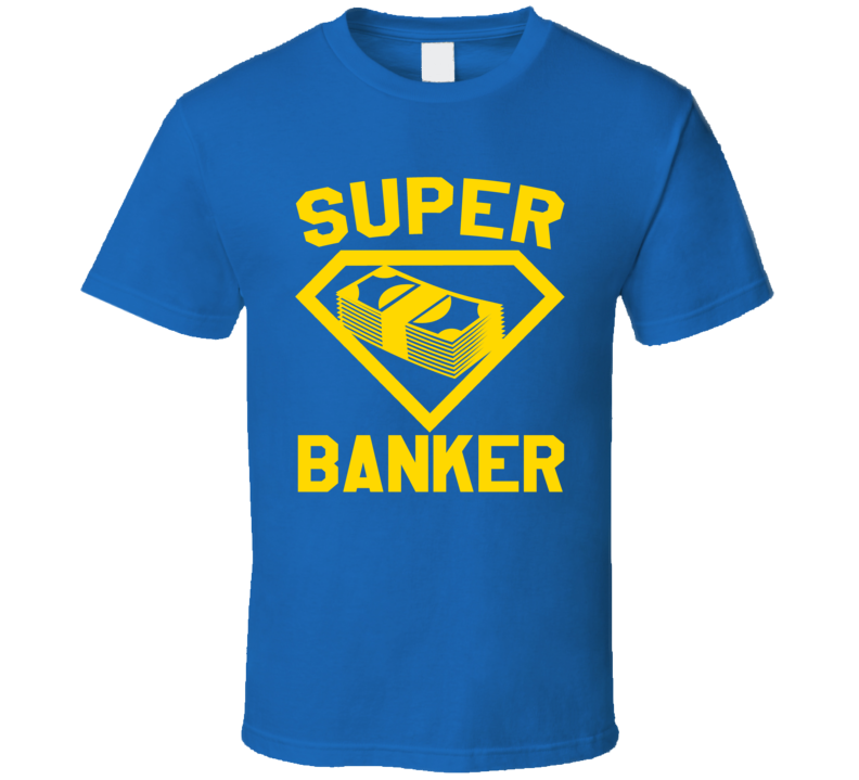Super Banker Job Occupation Logo Superhero Co-worker Gift T Shirt