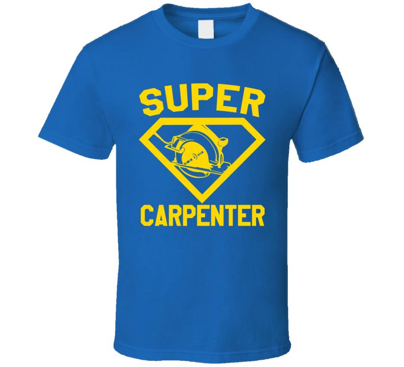 Super Carpenter Job Occupation Logo Superhero Co-worker Gift T Shirt