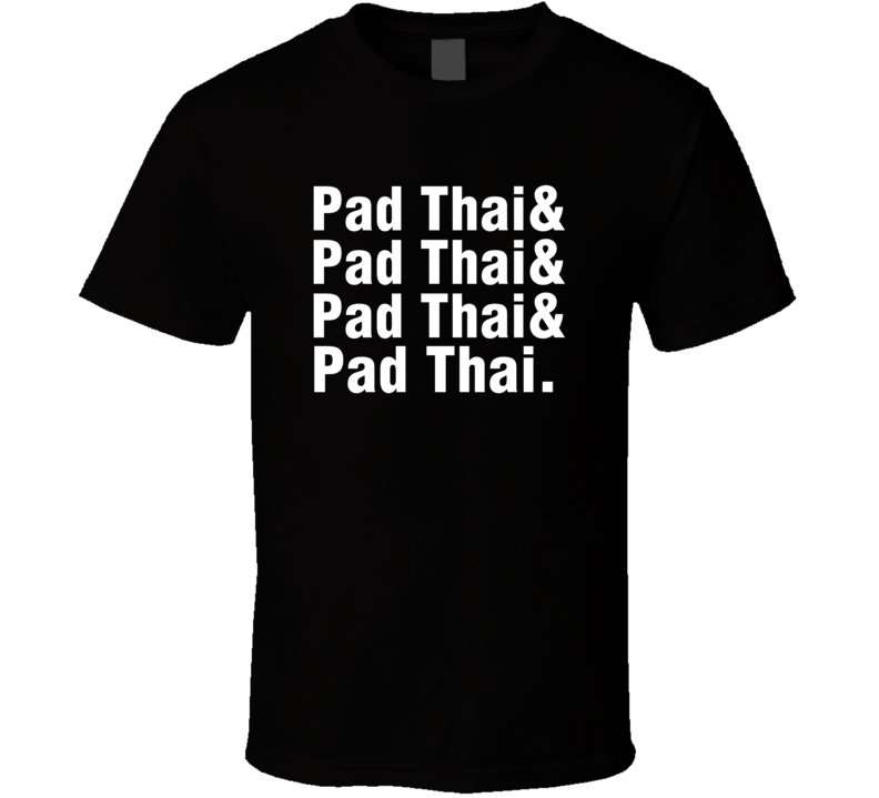 Pad Thai And Name Helvetica Style Food Lover Fan T Shirt