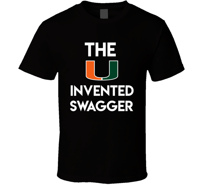 The U Invented Swagger Miami University Ray Lewis Inspired Football Sports Team Fan T Shirt