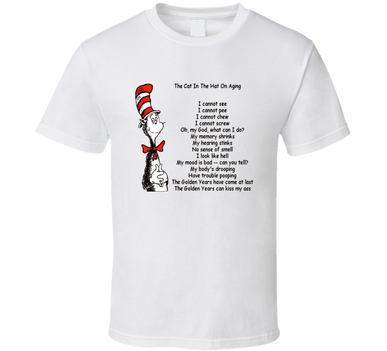 Cat In The Hat On Aging Funny T Shirt
