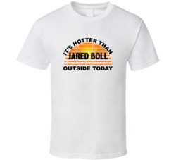 It's Hotter Than Jared Boll Outside Today Anaheim Hockey Fan T Shirt