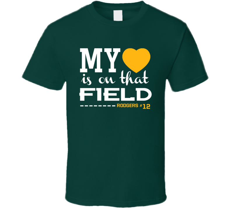 My Heart On That Field Aaron Rodgers Green Bay Football Team Fan T Shirt