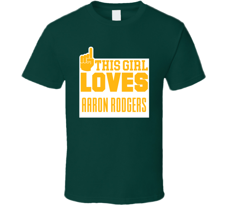 This Girl Loves Aaron Rodgers Green Bay Football Team Fan T Shirt