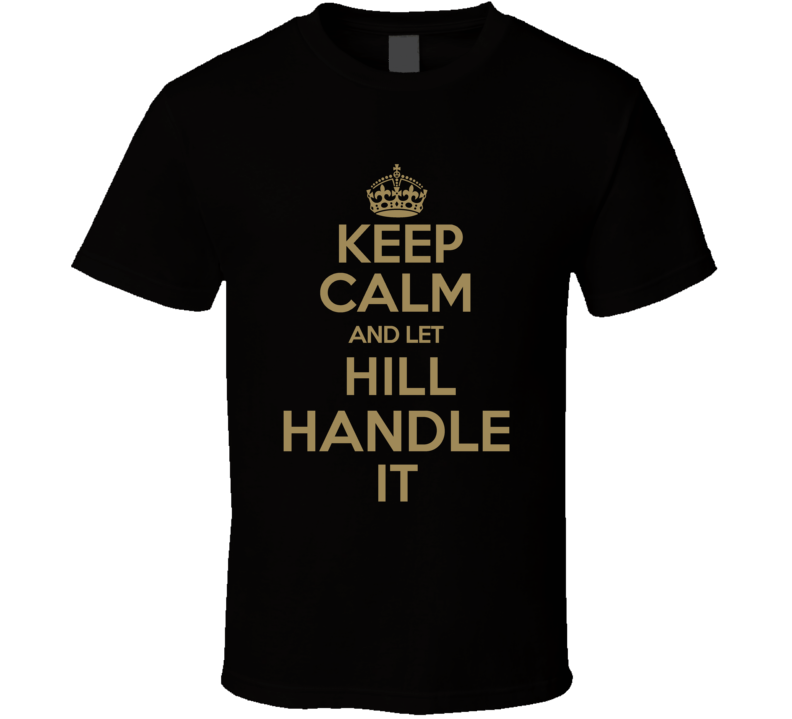 Taysom Hill Keep Calm Let Him Handle It New Orleans Football Sport Athlete T Shirt