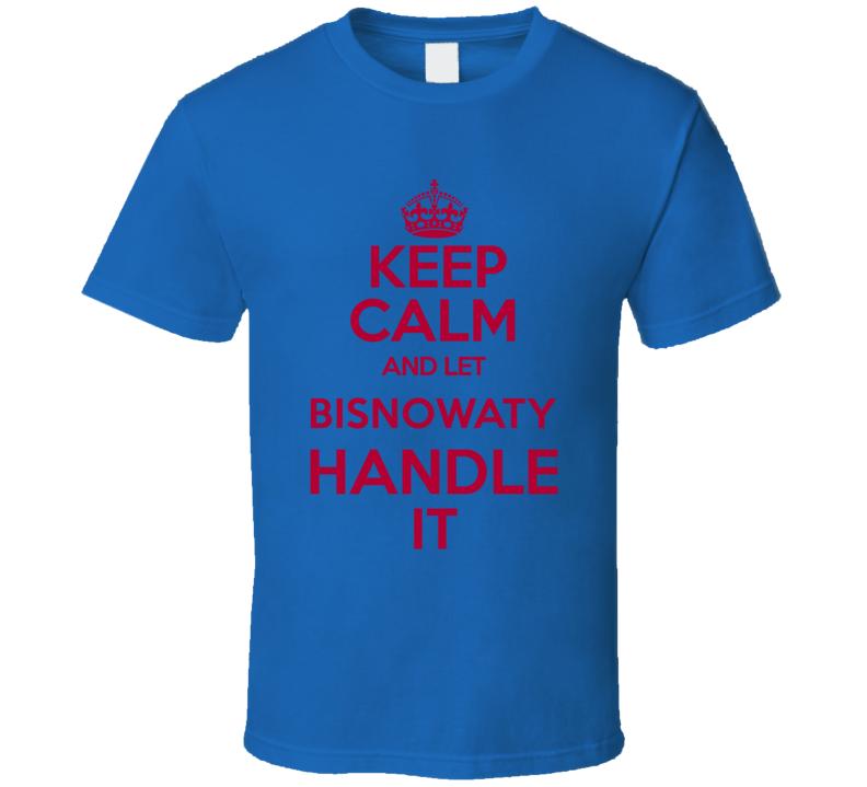 Adam Bisnowaty Keep Calm Let Him Handle It New York G Football Sports Athlete T Shirt