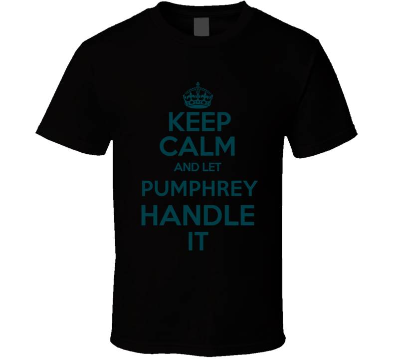 Donnel Pumphrey Keep Calm Let Him Handle It Philadelphia Football Sports Athlete T Shirt