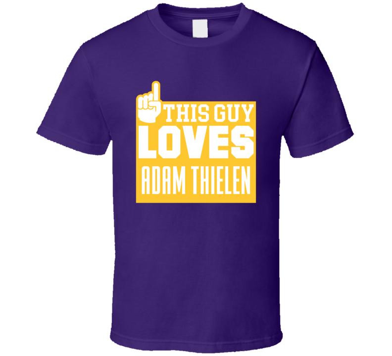Adam Thielen This Guy Loves Minnesota Football Sports Athlete T Shirt