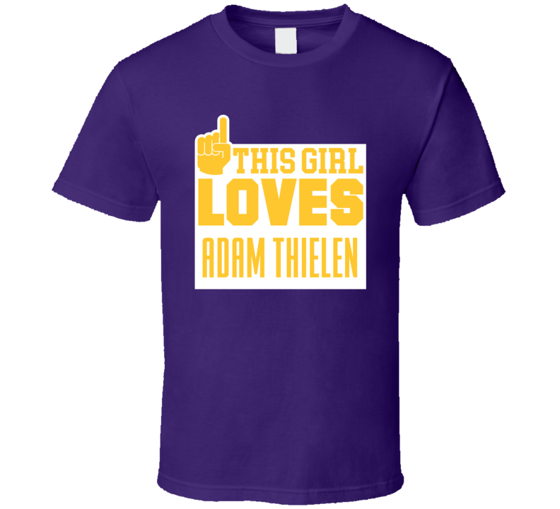 Adam Thielen This Girl Loves Minnesota Football Sports Athlete T Shirt