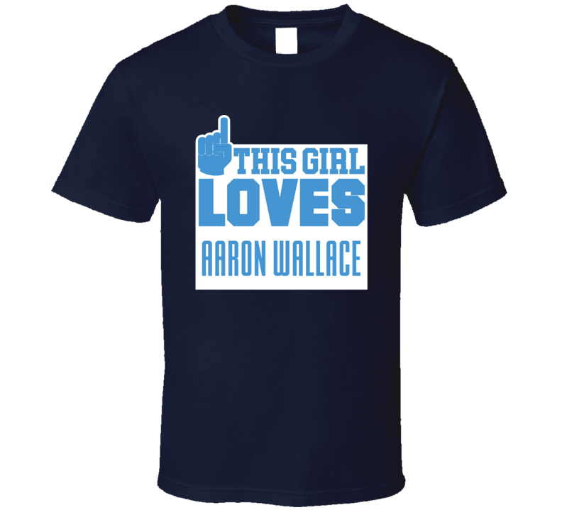 Aaron Wallace This Girl Loves Tennessee Football Sports Athlete T Shirt