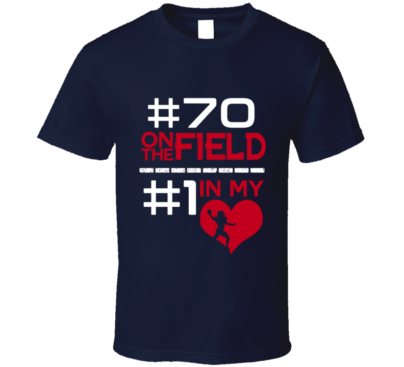 Adam Butler # 70 On The Field # 1 In My Heart New England Football Sports Athlete T Shirt