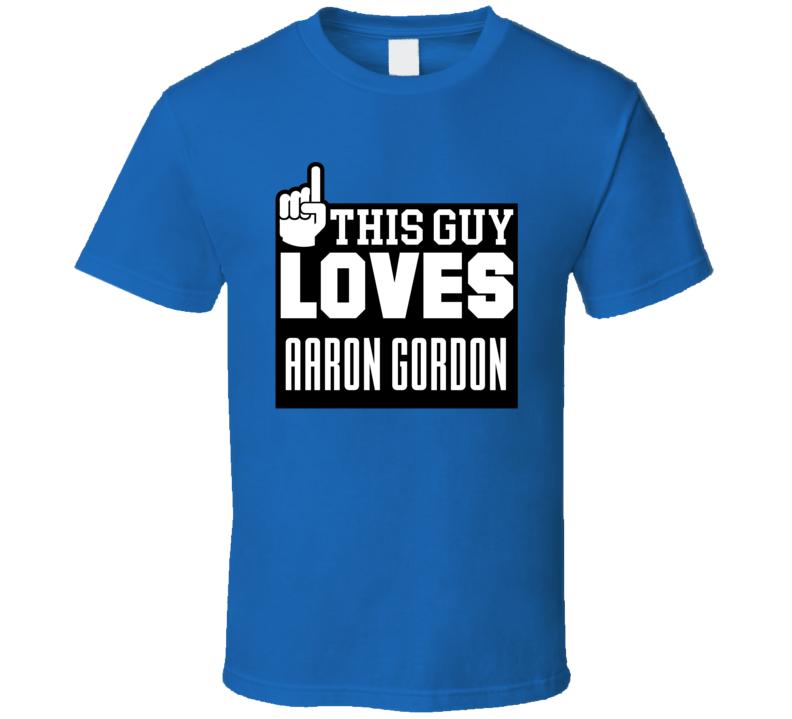 Aaron Gordon #00 Orlando Basketball This Guy Loves Team Fan Sports T Shirt