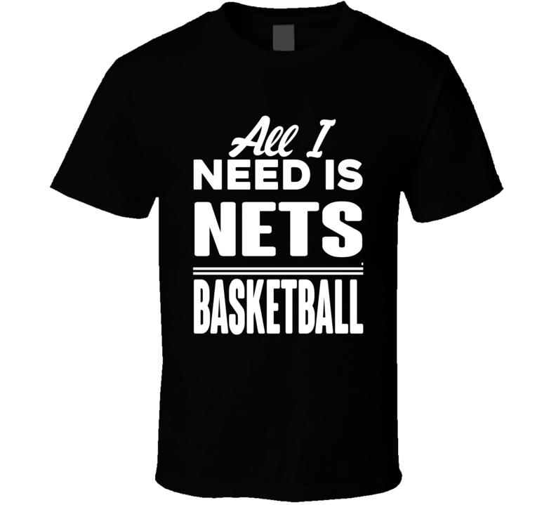 All I Need Is Brooklyn Basketball Sports Fans T Shirt
