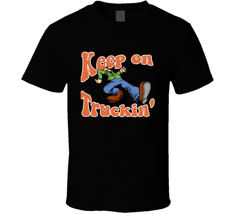 Keep On Truckin' - black T Shirt