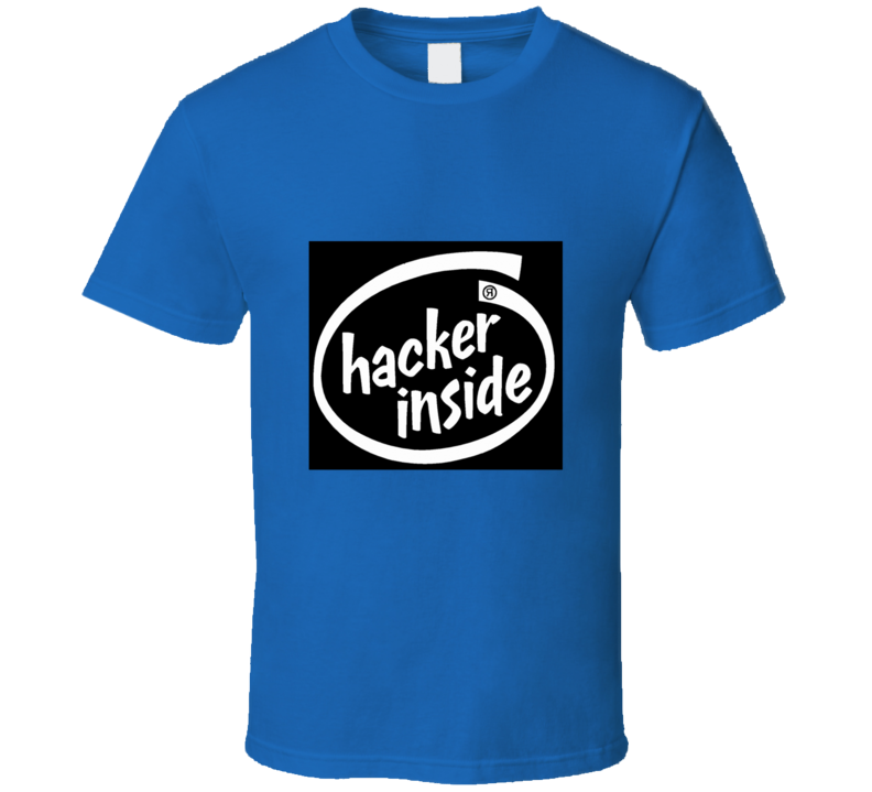 Hacker Inside T Shirt