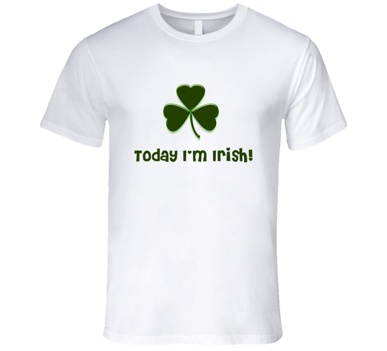 St. Patrick's Day - Today I'm Irish - T-Shirt